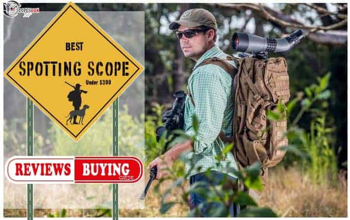 Best Spotting Scope Under $300 Reviews 2019