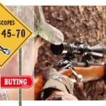 Best Scopes fo the Marlin 45-70 2019