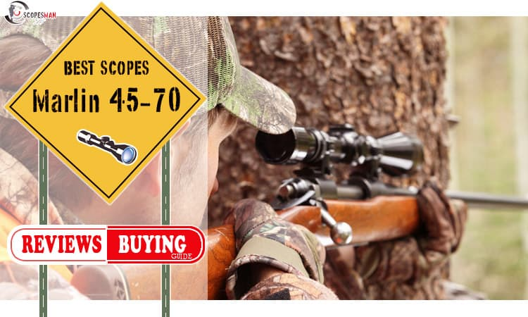 🥇{TOP 5} Best Scopes for the Marlin 45-70 (Sep  2019 UPDATED)