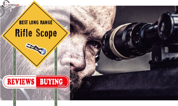 Best Long Range Rifle Scope For The Money 2019