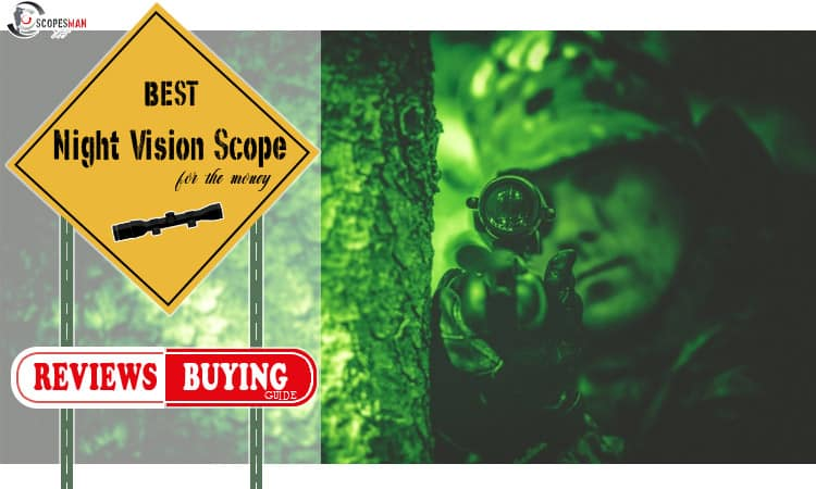 Best Night Vision Scope For The Money 2019
