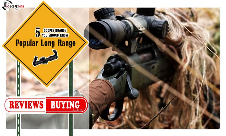 5 Popular Long Range Scope Brands